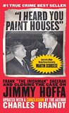 """I Heard You Paint Houses"", Updated Edition: Frank ""The Irishman"" Sheeran & Closing the Case on Jimmy Hoffa"