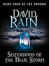 Sisterhood of the Blue Storm: Book Four of The Orokon