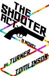 The Shooter Act by Turner J. Tomlinson