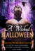 A Wicked Halloween Paranormal Romance Boxed Set: A Set of Tales Featuring Witches, Vampires, Shifters, Ghosts, and More...