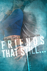Friends that Still... by G.L. Tomas