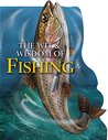 The Wit and Wisdom of Fishing