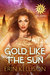 Gold Like the Sun (Sol, #2)