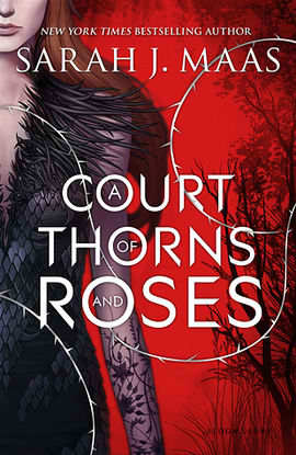 A Court of Thorns and Roses by Sarah J Maas book cover