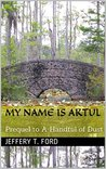 My Name Is Aktul: Prequel to A Handful of Dust