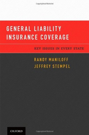 General Liability Insurance Coverage General Liability Insurance Coverage: Key Issues in Every State Key Issues in Every State