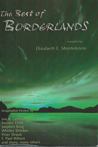 The Best Of Borderlands, Vols. 1-5 by Thomas F. Monteleone