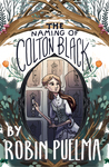 The Naming of Colton Black by Robin Puelma