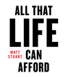 All that life can...