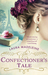 The Confectioner's Tale: A Novel of Paris