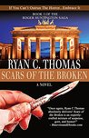 Scars of the Broken: The Roger Huntington Saga, Book 3