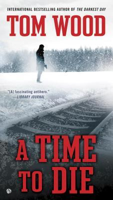 A Time To Die (Rob Shapiro as Narrator) (Victor the Assassin, #6) - Tom Wood