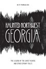 Haunted Northwest Georgia: The Legend of the Ghost Hearse and Other Spooky Tales