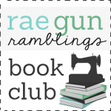 Rae Gun Ramblings Book Club