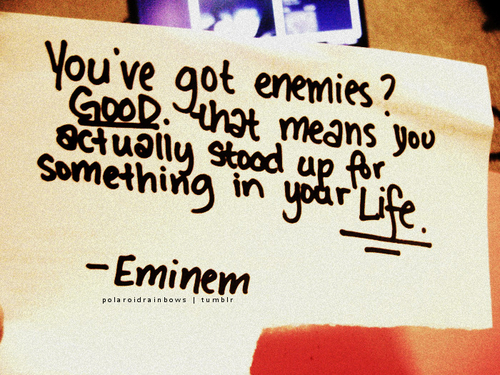 This is a good quote I luv Eminem I love him in the song Lighters I can almost rap it but there are soo many swear words