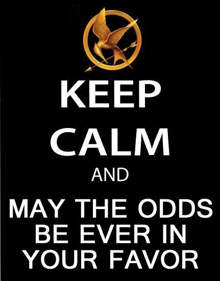 The hunger games motto.