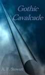 Cover of my upcoming book Gothic Cavalcade.  Any opinions or feedback would be appreciated.