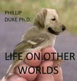 This is the cover of my new ebook &quot;Life On Other Worlds&quot; http://amazon.com/dp/B00AP83SR4. New and different animals will be encountered on other worlds.