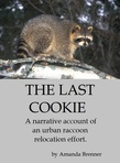 A narrative account of an urban raccoon relocation effort.  Free at Smashwords.  ISBN: 9781301542451
