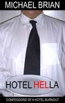 Hotel Hell LA:  Confessions Of A Hotel Burnout