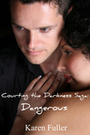 Courting the Darkness Saga: Dangerous