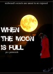 When the Moon is Full