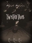 Short Stories of Twisted Tales