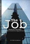 The Job: Based on a True Story (I Mean, This is Bound to have Happened Somewhere)