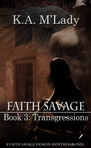 Faith Savage Bk3 - Transgressions