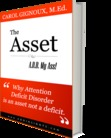 The Asset:  A.D.D. my Ass!