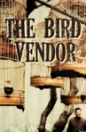 The Bird Vendor