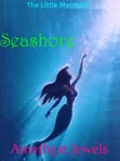 Seashore (The Little Mermaid #1)