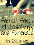 French Fries, Philosophy, and Funerals