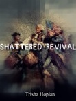 Shattered Revival