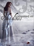 Consumed by Shadows (Consumed #1)