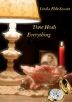 Time Heals Everything