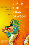 Riding the Asian Dragon: Extraordinary Stories of Ordinary People