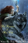 The Princess & Her Wolf