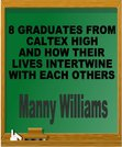 8 Graduates From CalTex High...And How Their Lives Intertwines With Each Others