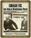Extract from 'Comrade Fox: Low-living in Revolutionary Russia'