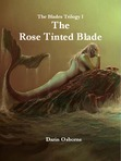 Blades Trilogy I - The Rose Tinted Blade