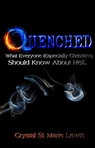 QUENCHED: What Everyone (Especially Christians) Should Know About Hell