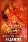 Maiden of the Flame. Book #1 of The Four Realms