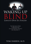 Waking Up Blind...Lawsuits over Eye Surgery
