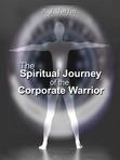The Spiritual Journey of the Corporate Warrior