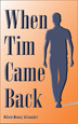When Tim Came Back