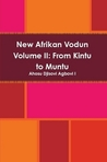 New Afrikan Vodun VOL II: From Kintu to Muntu