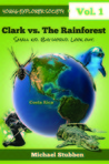 Clark vs. The Rainforest, Young Explorer Society #1