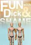Fun With Dick & Shame
