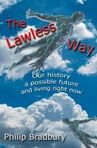 The Lawless Way ... An history, a possible future  and living right now